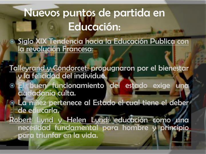 Nuevos puntos de partida en Educación:
