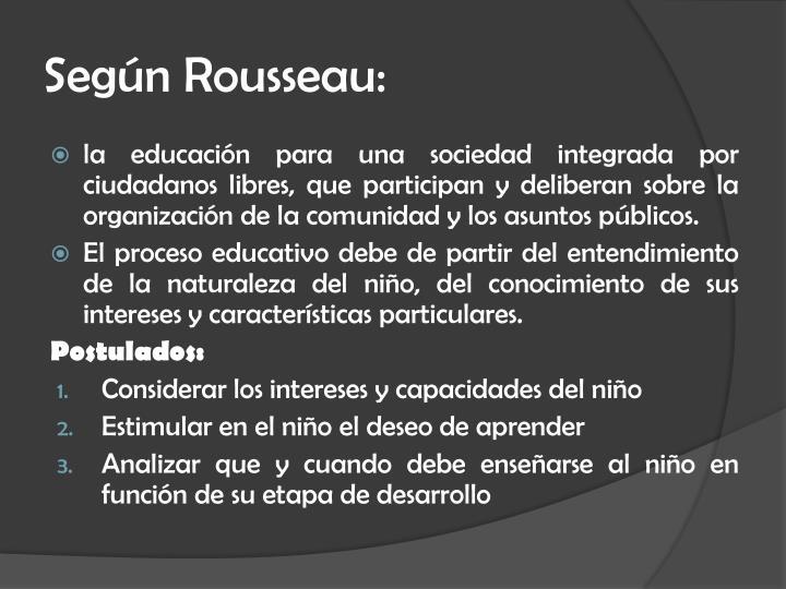 Según Rousseau: