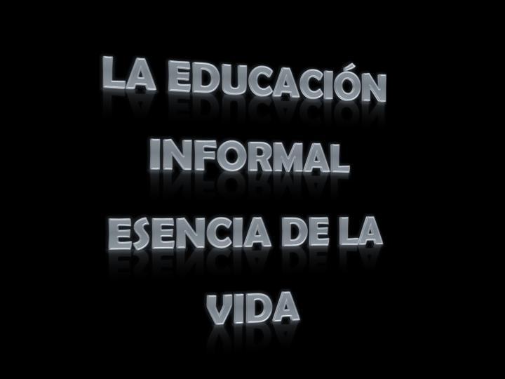 LA EDUCACIÓN INFORMAL