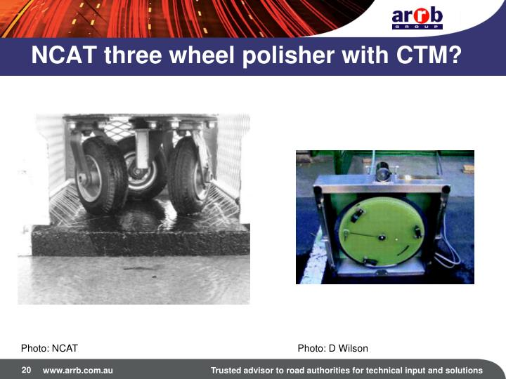 NCAT three wheel polisher with CTM?