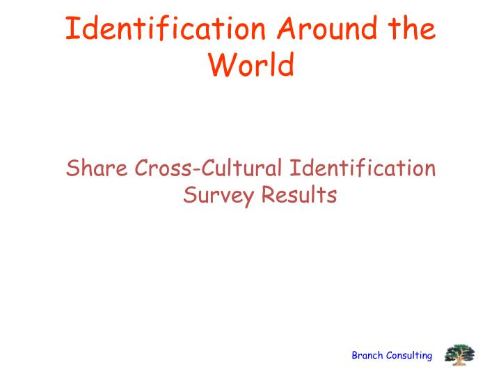 Identification Around the World