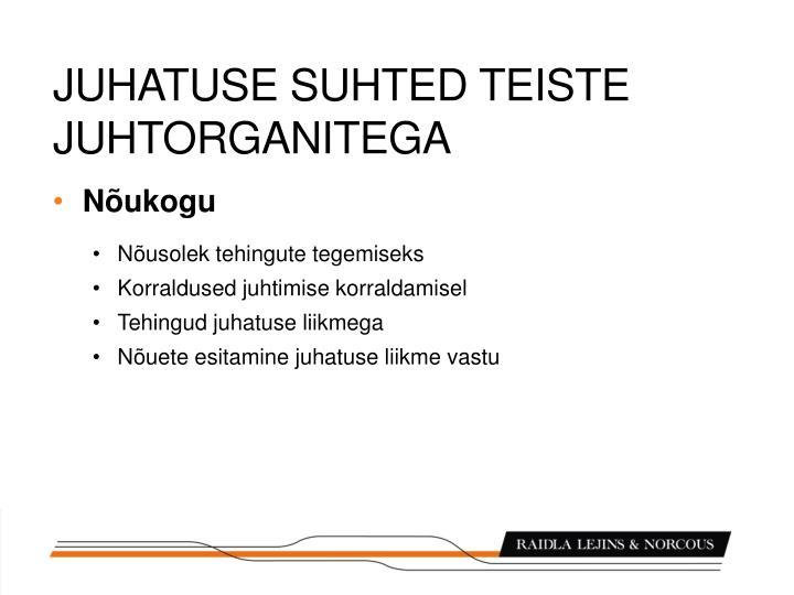 JUHATUSE SUHTED TEISTE JUHTORGANITEGA