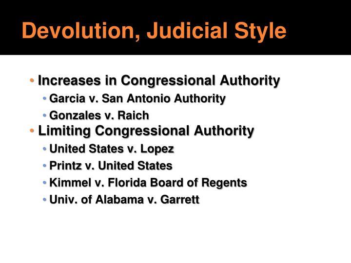 Devolution, Judicial Style
