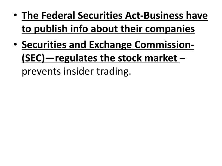 The Federal Securities Act-Business have to publish info about their companies