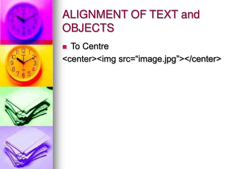 ALIGNMENT OF TEXT and OBJECTS