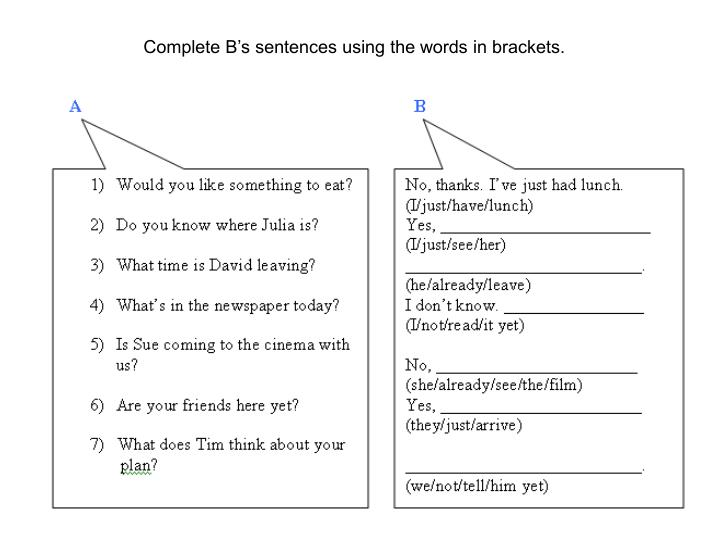 Complete B's sentences using the words in brackets.