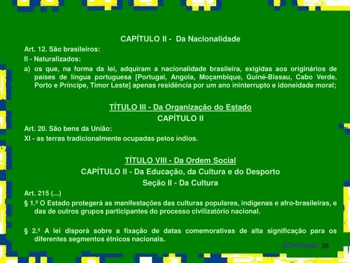 CAPÍTULO II -  Da Nacionalidade