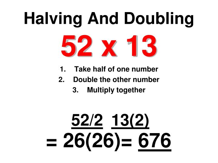 Halving And Doubling