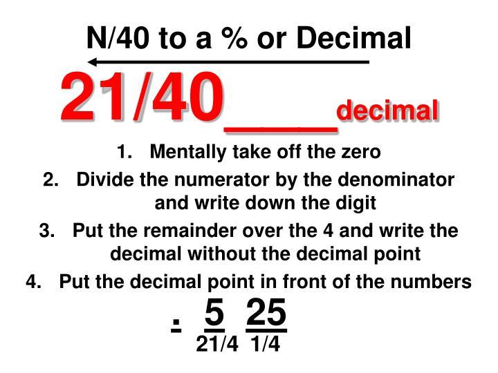 N/40 to a % or Decimal