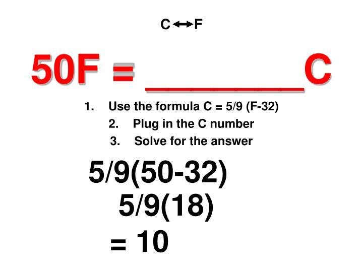 50F = _______C