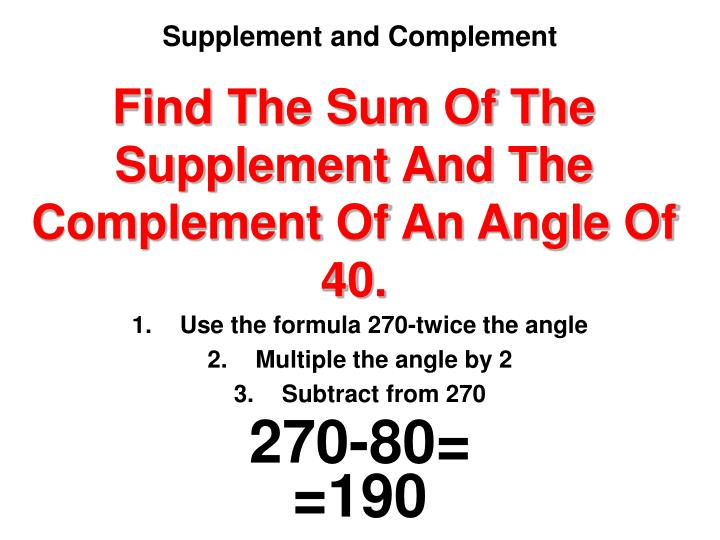 Find The Sum Of The Supplement And The Complement Of An Angle Of 40.