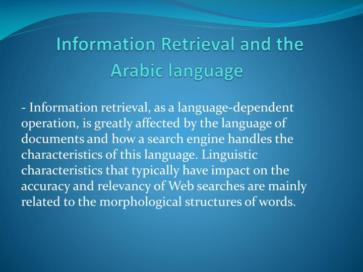 Information Retrieval and the Arabic language