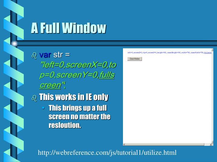 A Full Window