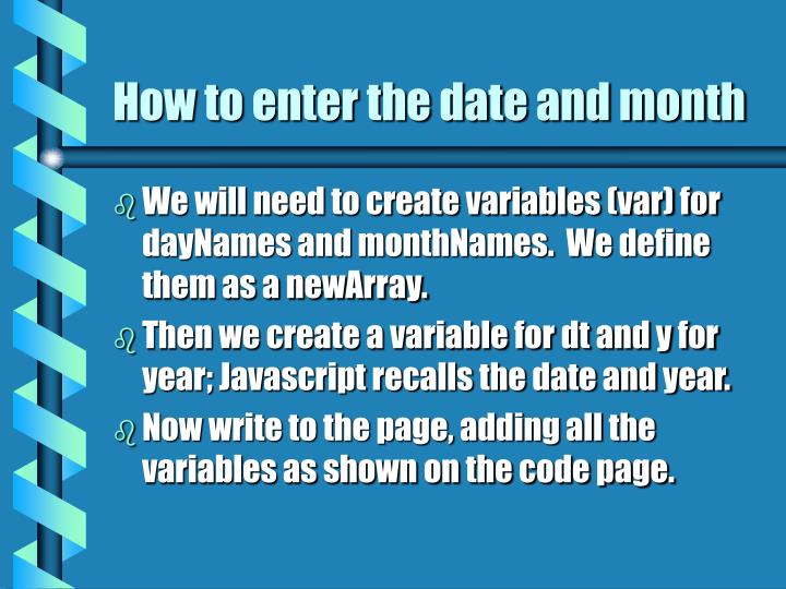 How to enter the date and month