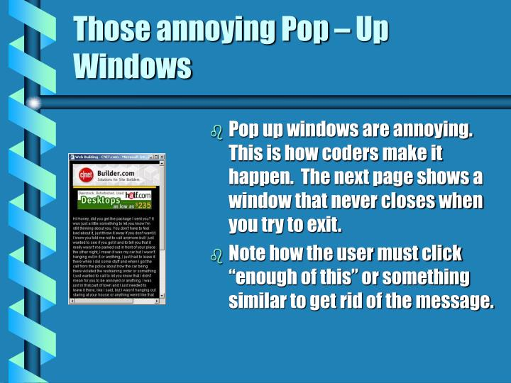 Those annoying Pop – Up Windows