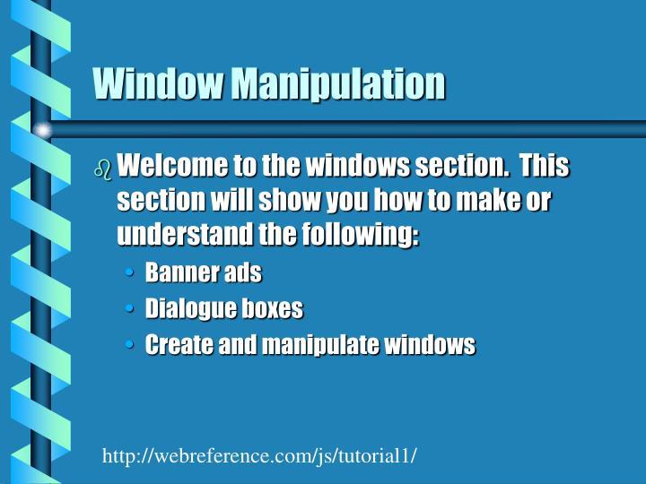Window Manipulation
