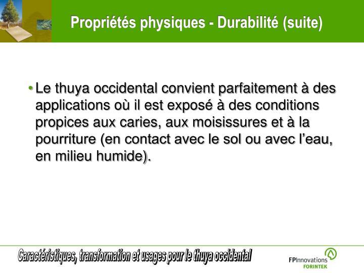 Propriétés physiques - Durabilité (suite)