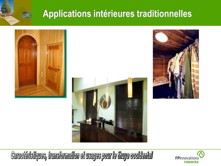 Applications intérieures traditionnelles