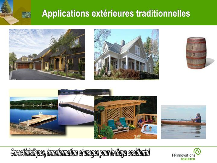 Applications extérieures traditionnelles