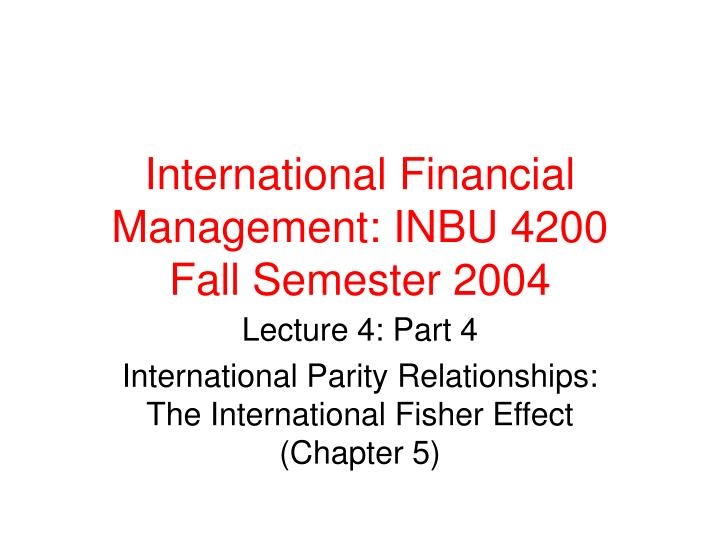 International financial management inbu 4200 fall semester 2004