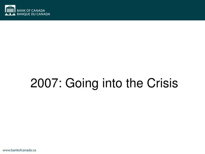 2007: Going into the Crisis