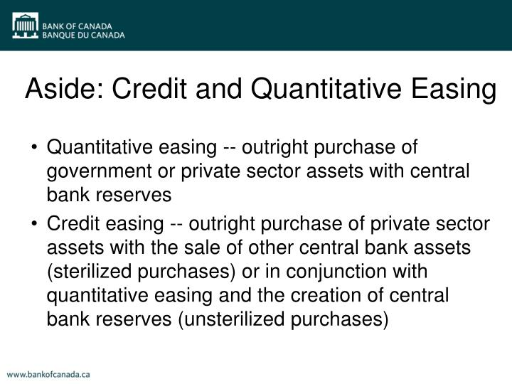 Aside: Credit and Quantitative Easing