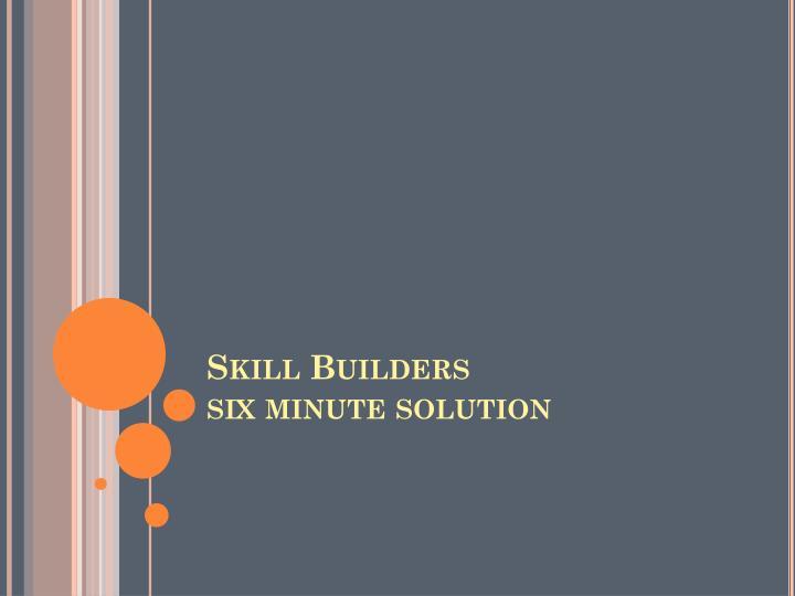 Skill Builders