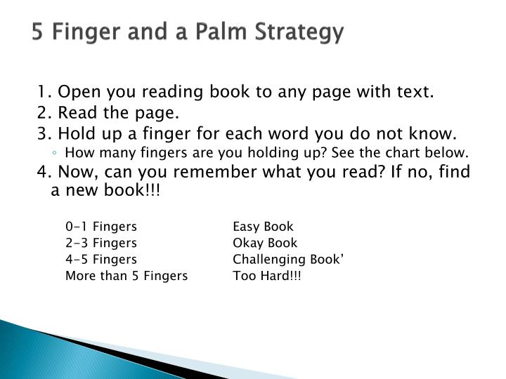 5 Finger and a Palm Strategy