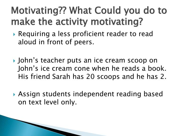 Motivating?? What Could you do to make the activity motivating?
