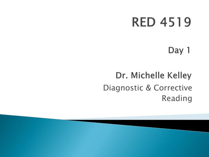 Red 4519 day 1 dr michelle kelley