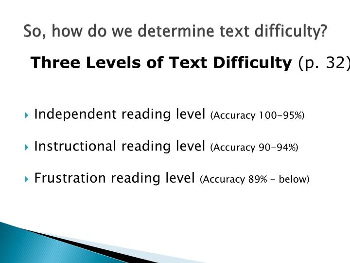 So, how do we determine text difficulty?
