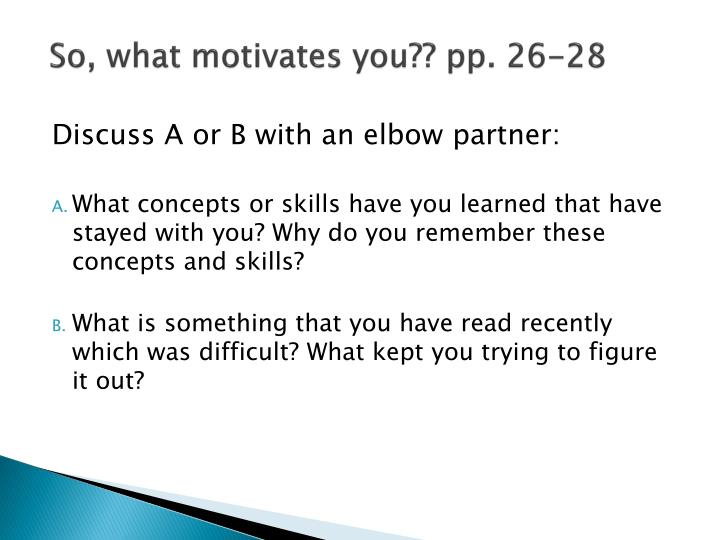 So, what motivates you?? pp. 26-28