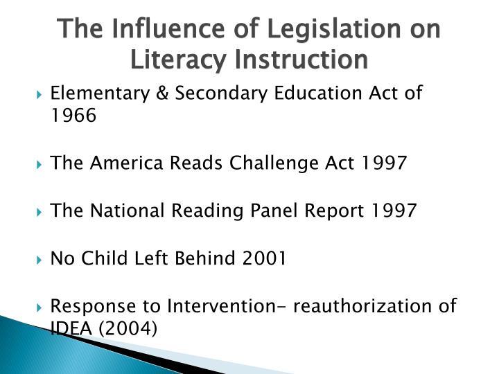 The Influence of Legislation on Literacy Instruction
