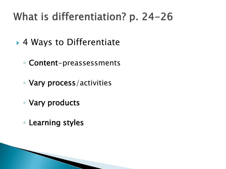 What is differentiation? p. 24-26