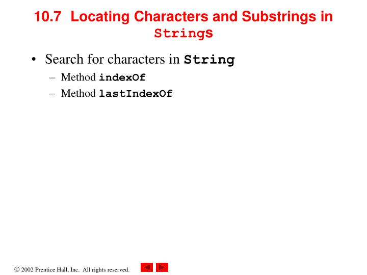 10.7  	Locating Characters and Substrings in