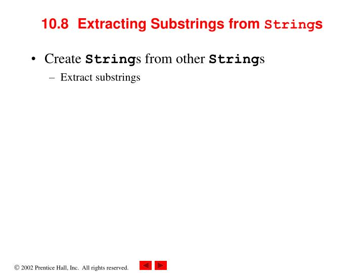 10.8  	Extracting Substrings from