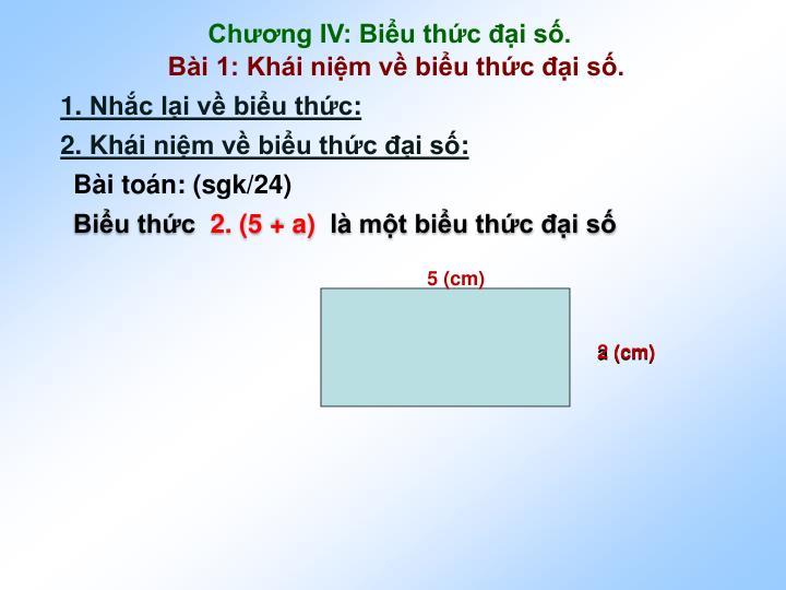 Chng IV: Biu thc i s.