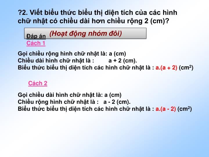 ?2. Vit biu thc biu th din tch ca cc hnh ch nht c chiu di hn chiu rng 2 (cm)?
