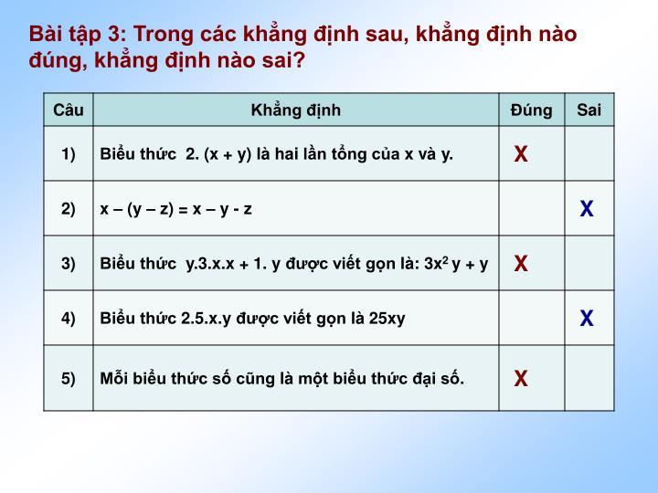 Bi tp 3: Trong cc khng nh sau, khng nh no ng, khng nh no sai?