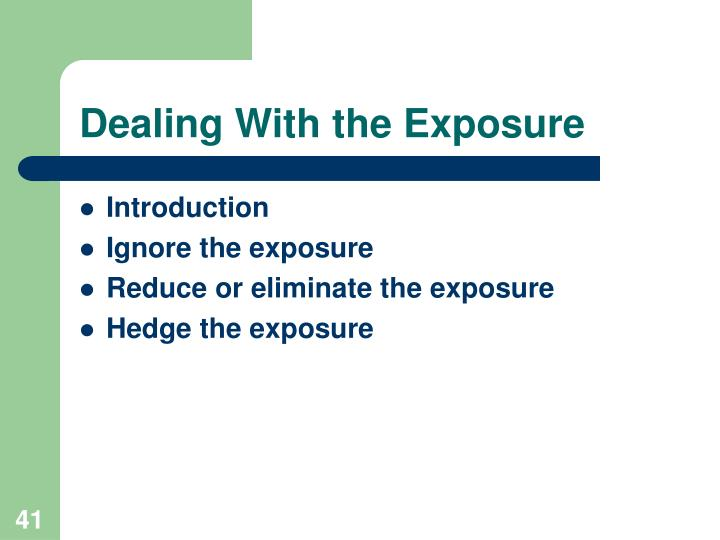 Dealing With the Exposure