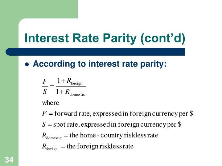 Interest Rate Parity (cont'd)