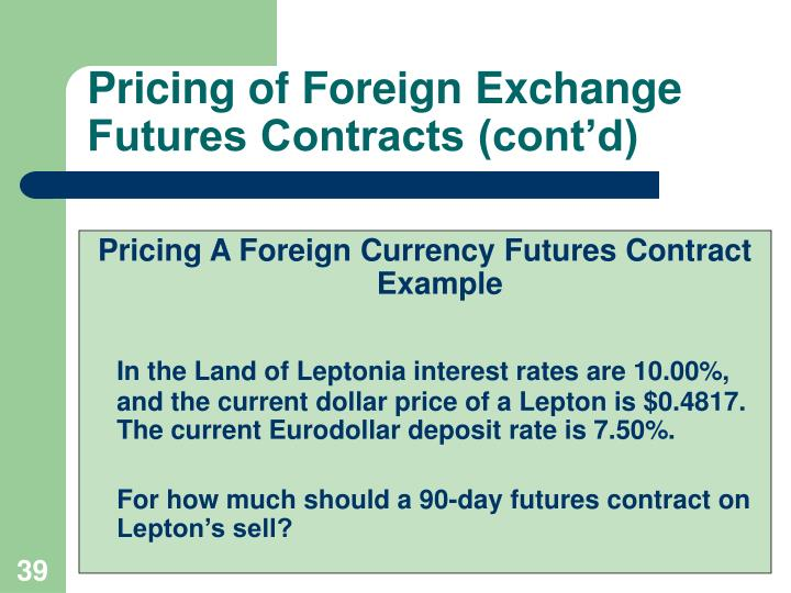 Pricing of Foreign Exchange Futures Contracts (cont'd)