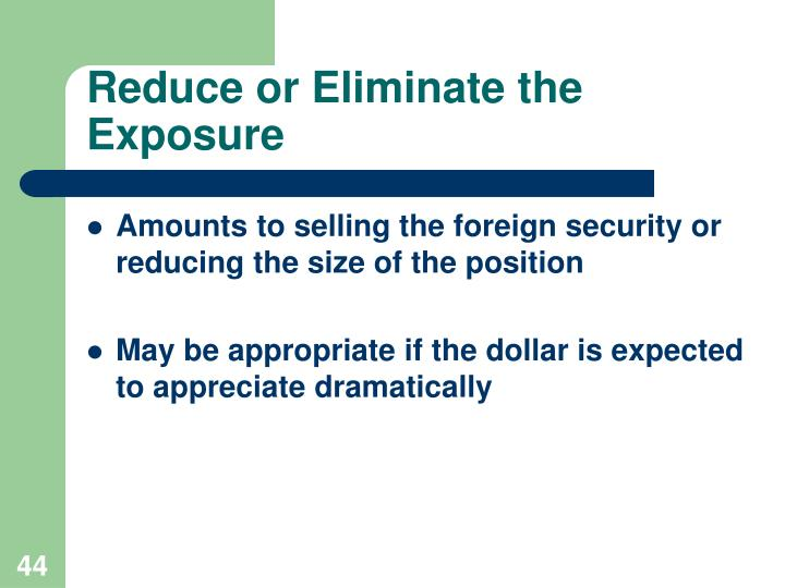 Reduce or Eliminate the Exposure