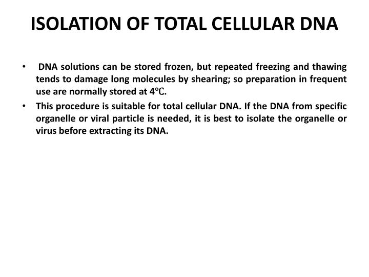 ISOLATION OF TOTAL CELLULAR DNA