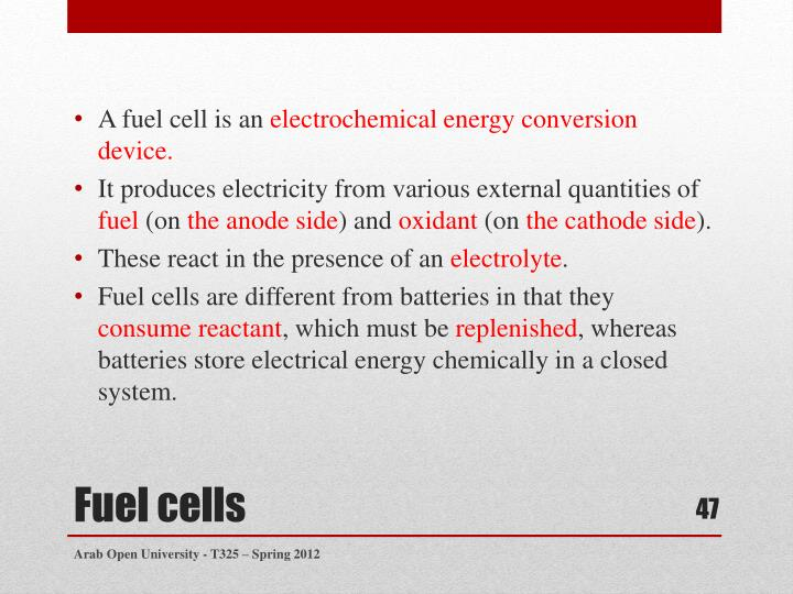 A fuel cell is an