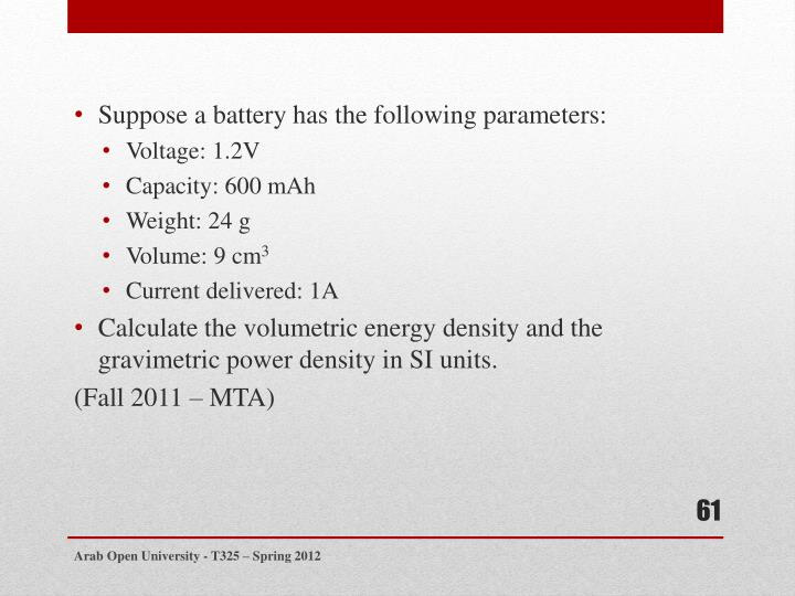 Suppose a battery has the following parameters: