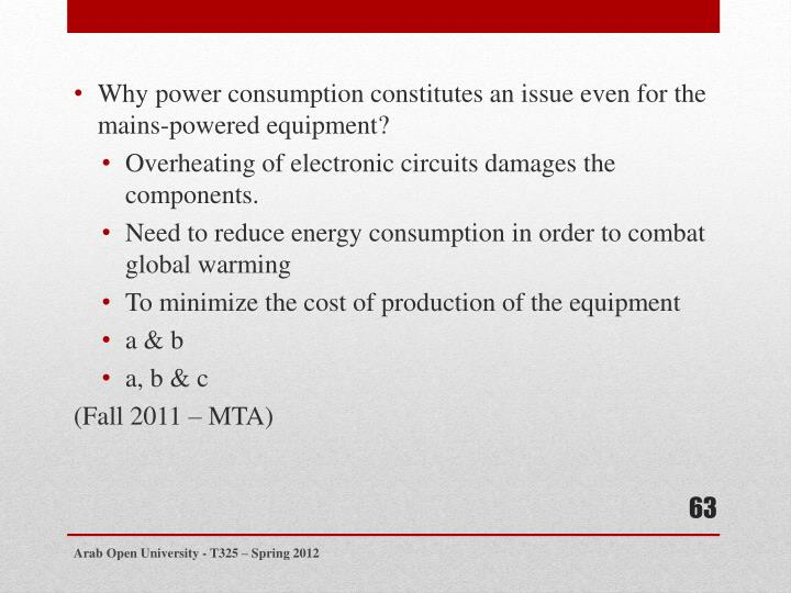 Why power consumption constitutes an issue even for the mains-powered equipment?