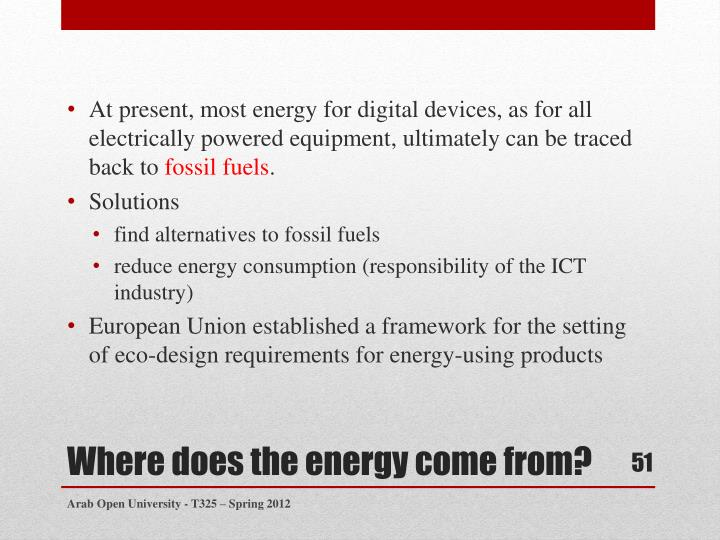 At present, most energy for digital devices, as for all electrically powered equipment, ultimately can be traced back to