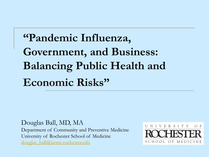 Pandemic influenza government and business balancing public health and economic risks