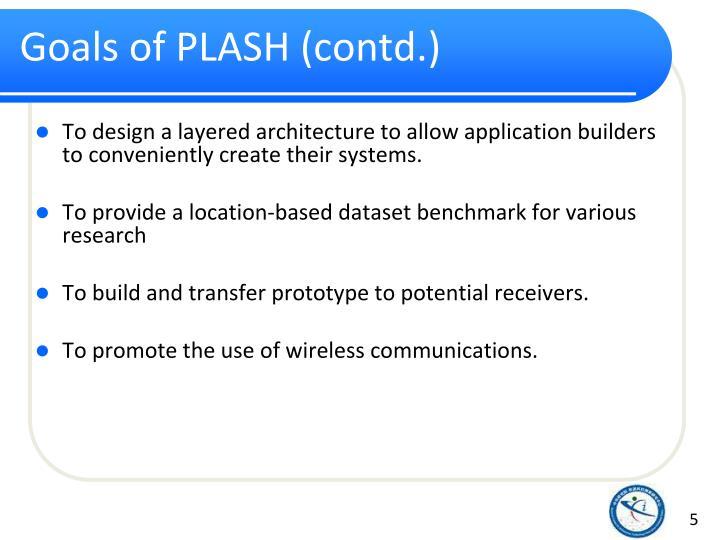Goals of PLASH (contd.)